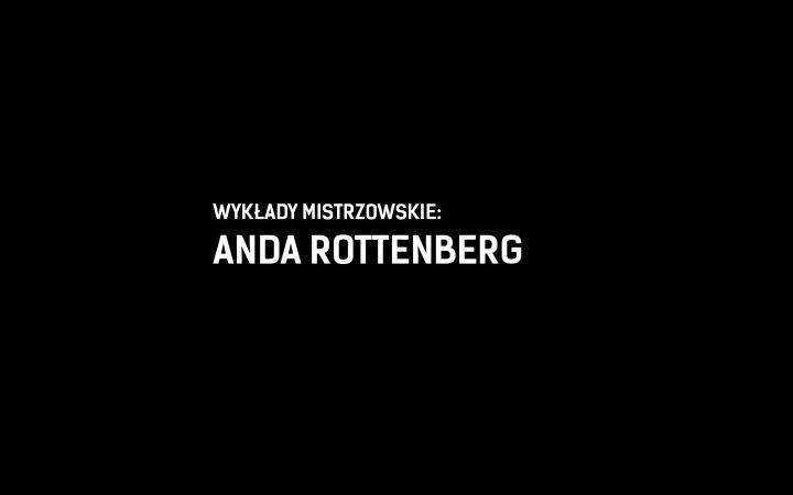 WYKŁADY MISTRZOWSKIE<br>ANDA ROTTENBERG<br>20 MARCA 2019